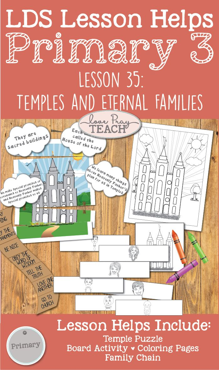LDS Primary 3 CTR Lesson 35 Temples And Eternal Families Helps Including