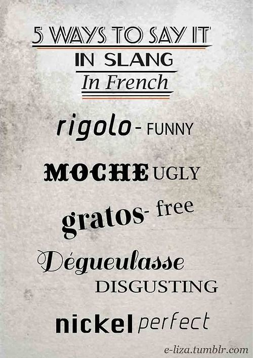 Ways To Say It In Slang Rigolo Funny Moche Ugly Gratos Free Deguelasse Disgusting Nickel Perfect
