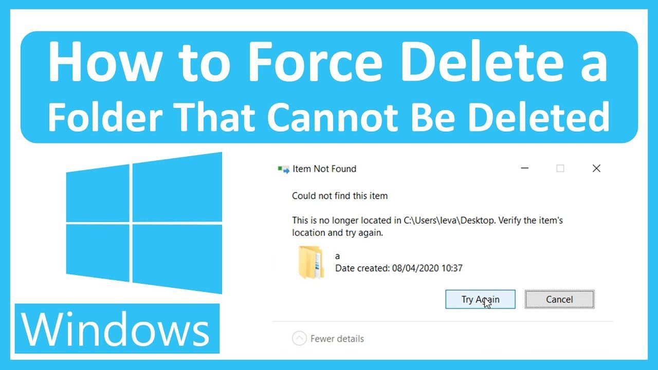 How To Force Delete A Folder That Cannot Be Deleted Windows 10 Windows 10 Folders Using Windows 10