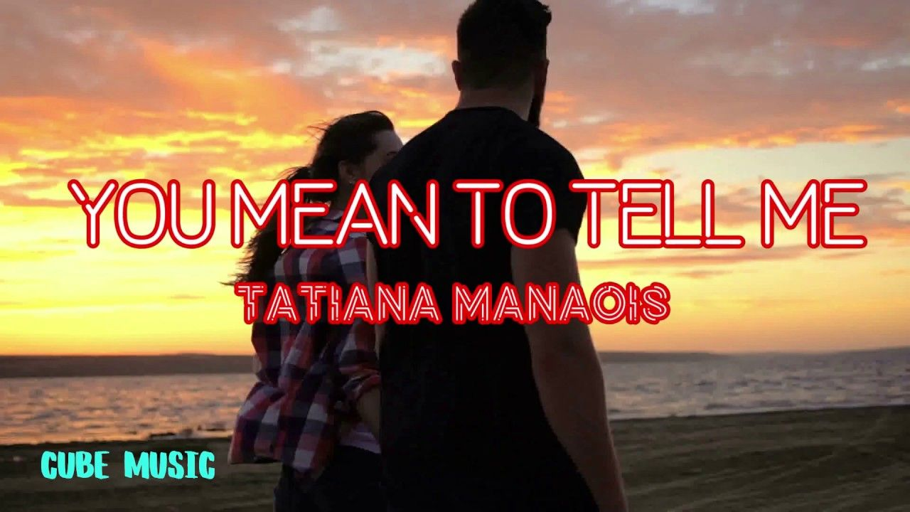 Tatiana Manaois You Mean To Tell Me Cube Music Lyrics With