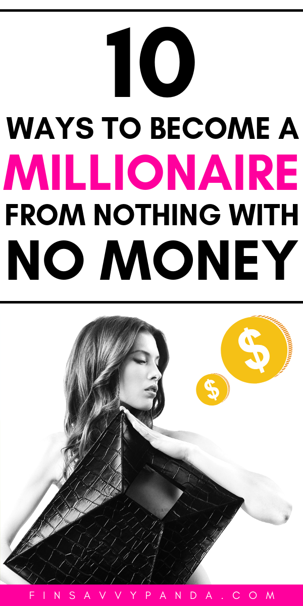 How To Become A Millionaire From Nothing With No Money Finsavvy Panda Become A Millionaire Personal Finance Finance
