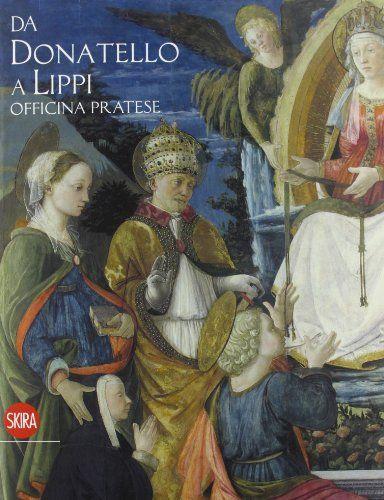 Da Donatello a Filippo Lippi. Officina pratese by C. Gnoni Mavarelli A. G. De Marchi http://www.amazon.com/dp/8857220397/ref=cm_sw_r_pi_dp_YJ8nwb1E81FPY