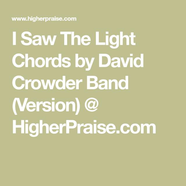 I Saw The Light Chords by David Crowder Band (Version ...