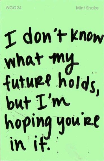 I Hope To Spend Our Lives Together Foreverhubba Hubba Quotes