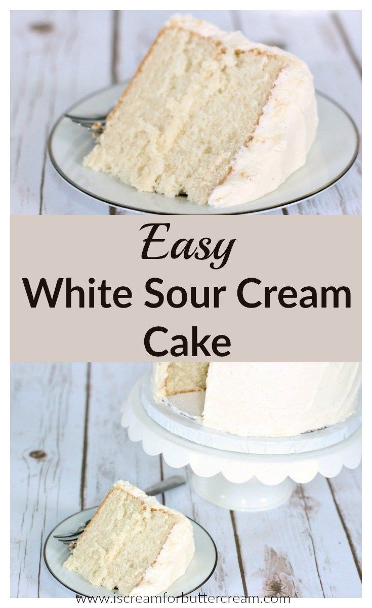 Easy White Sour Cream Cake Recipe Sour Cream Cake Sour Cream Recipes Almond Cakes