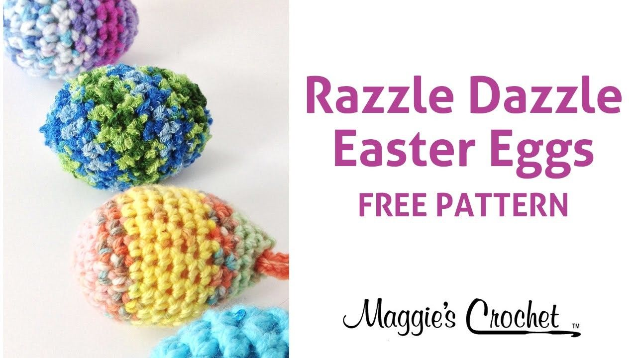 Razzle Dazzle Easter Eggs Free Crochet Pattern Right Handed ...
