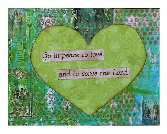 Go In Peace To Love And To Serve The Lord 8x10 Mixed Media Art Print In Greens And Blues Serve The Lord Peace Peace And Love