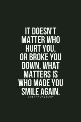 Who Made You Smile Again Quots Pinterest Quotes Motivational