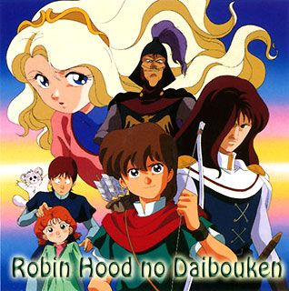The Great Adventures Of Robin Hood Robin Hood No Daibouken 1990 Series 15 52 Done Robin Hood Powerpuff Girls Fanart Old Cartoons
