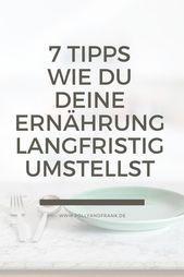 7 Tipps für eine erfolgreiche Ernährungsumstellung, um nachhaltig abzunehmen -…
