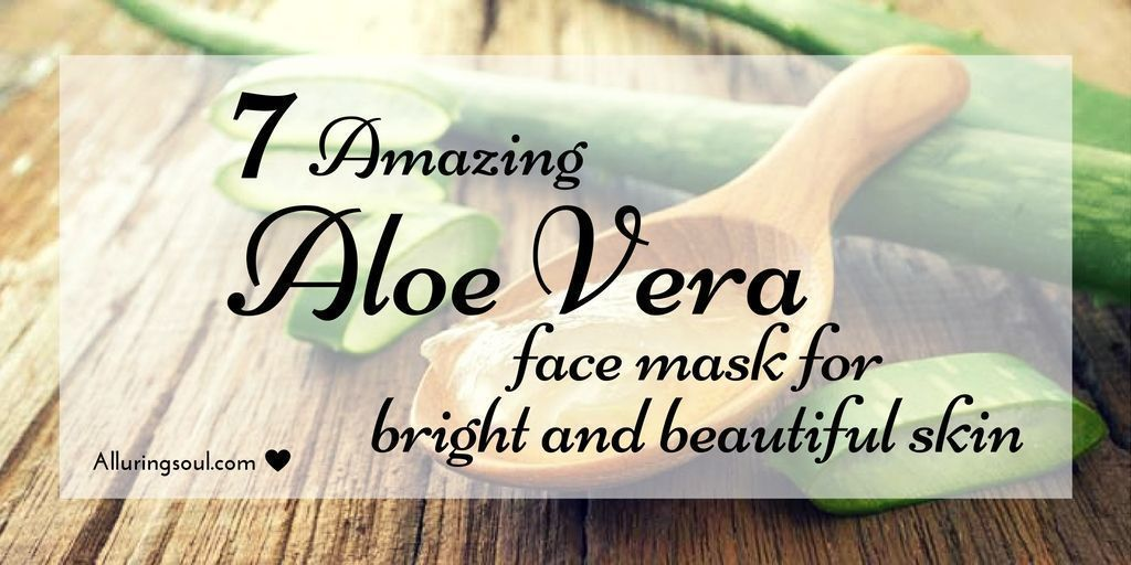 Aloe Vera face mask has many benefits which make skin healthy Hera are some DIY Aloe Vera face mask has many benefits which make skin healthy Hera are some DIY