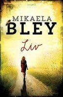 Liv - Mikaela Bley