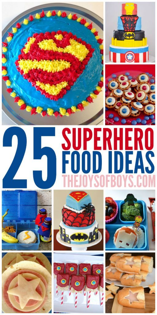25 Superhero Food Ideas That Dont Require Super Powers To Make Except Maybe Those Cakes These Are Perfect For A Party