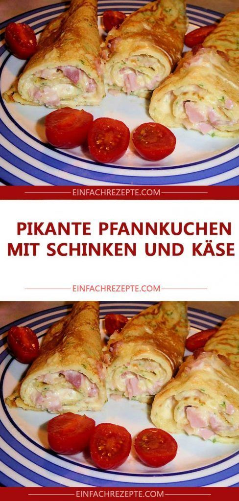 Savory pancakes with ham and cheese 😍 😍 😍  - Rezepte -