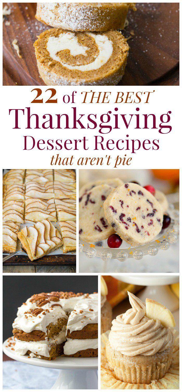 22 of The Best Thanksgiving Dessert Recipes That Aren't Pie #thanksgivingrecipes