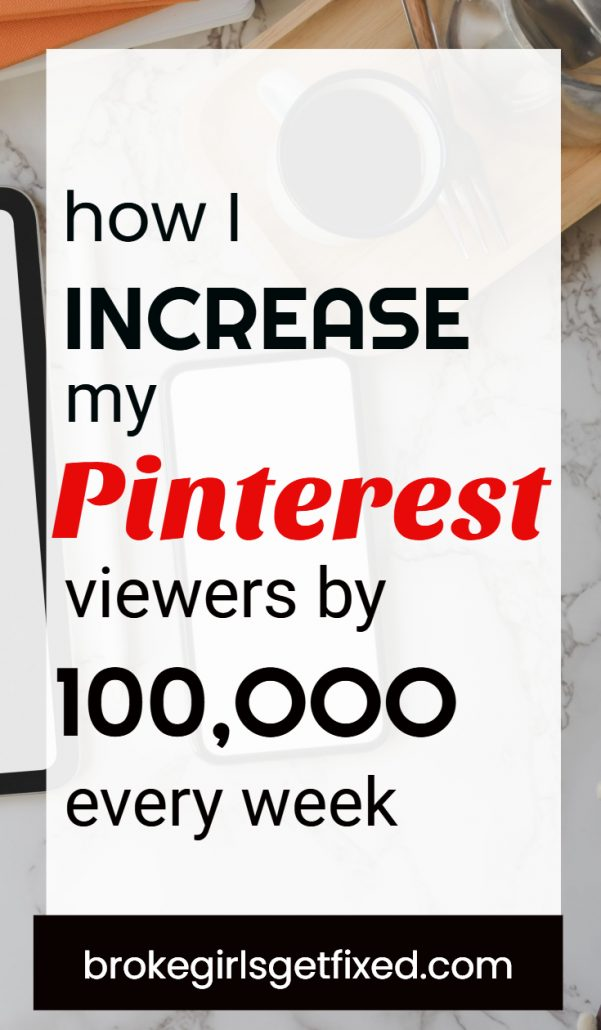 My Pinterest Strategies to 100k Viewers Every Week. The best Pinterest strategy for new blogger #Pinterest #blogging #bloggingtips - broke girls get fixed