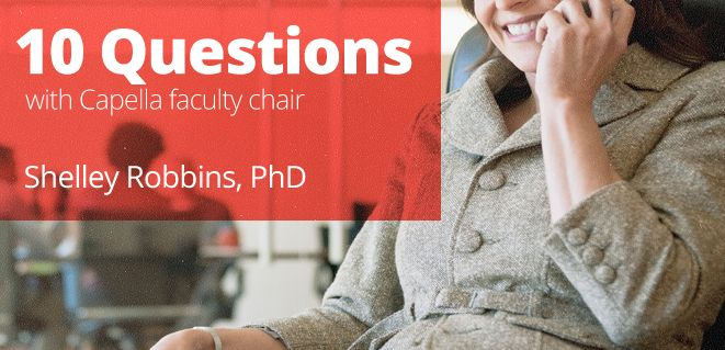 10 Questions With Capella Faculty Chair Shelley Robbins Phd Human Resources Faculties Phd