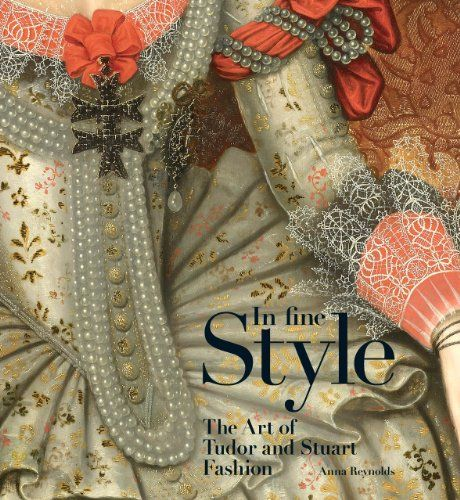 In Fine Style: The Art of Tudor and Stuart Fashion by Anna Reynolds http://www.amazon.com/dp/1905686447/ref=cm_sw_r_pi_dp_jvTkwb1M2D8Z5