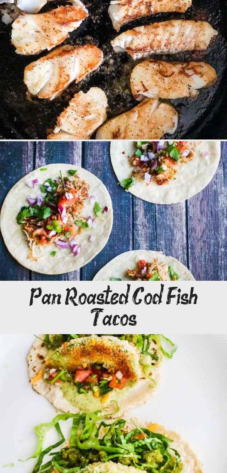 Pan Roasted Cod Fish Tacos In 2020 With Images Roasted Cod Cod Fish Fish Tacos