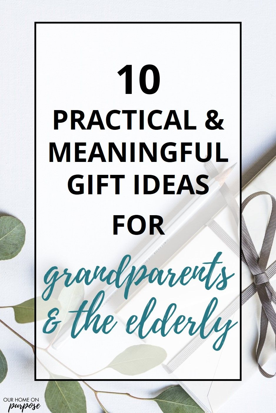 10 Practical Meaningful Gift Ideas For Grandparents