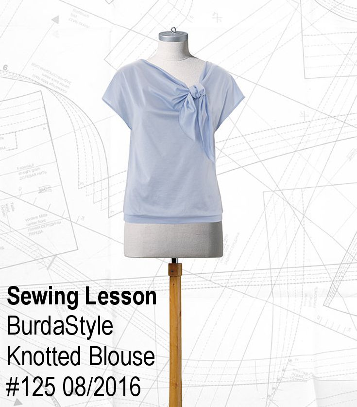 Sewing Lesson: Knotted Blouse #125 08/2016 | Sewing lessons, Sewing ...