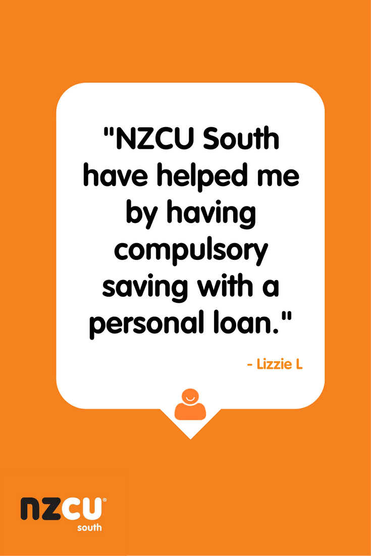 Nzcu South Have Helped Me By Having Compulsory Saving With A Personal Loan With Images Personal Loans Finance