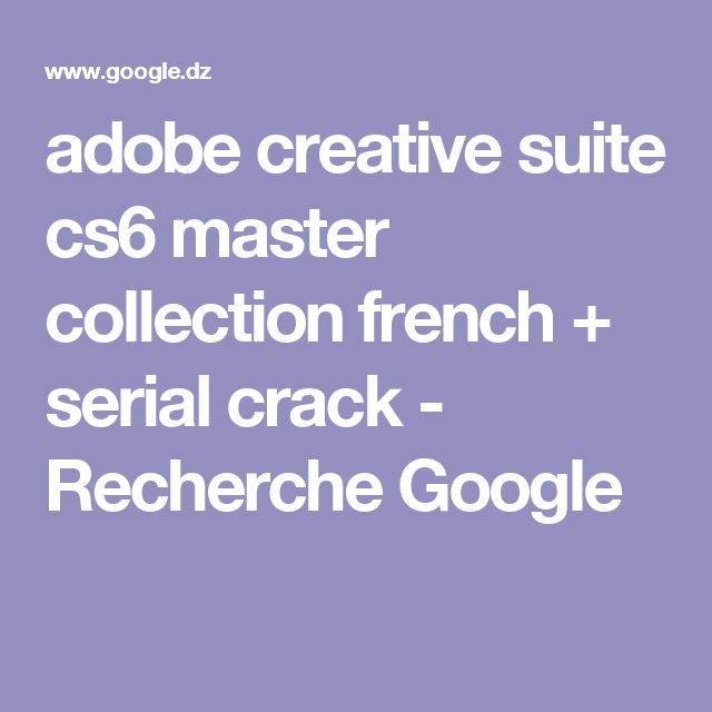 adobe creative suite cs6 master collection french + serial crack ...