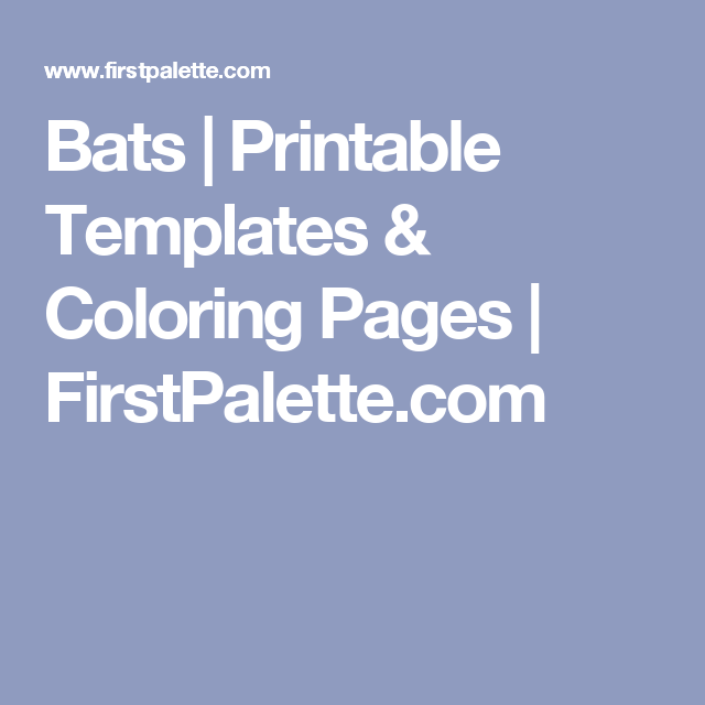 Bats | Printable Templates & Coloring Pages | FirstPalette.com ...