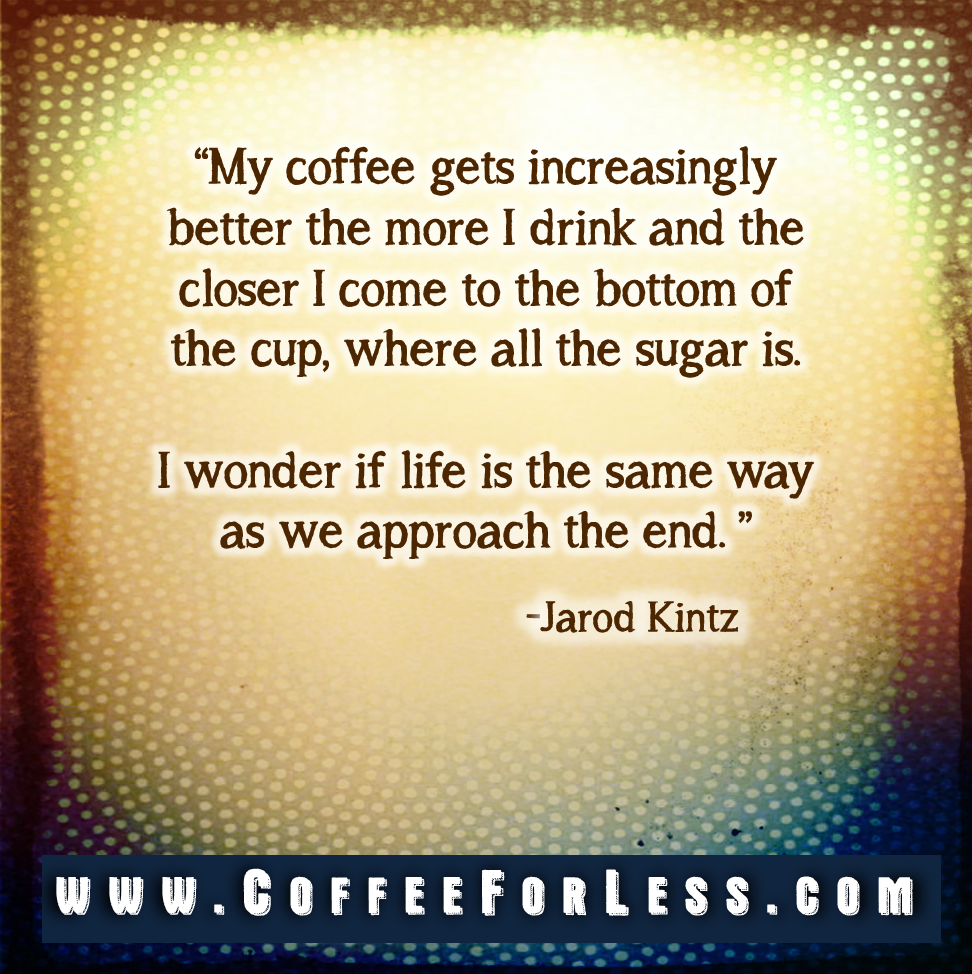 Pods Quote Coffee Quote Jarodkintz No Sugar For Me Coffee Ahh