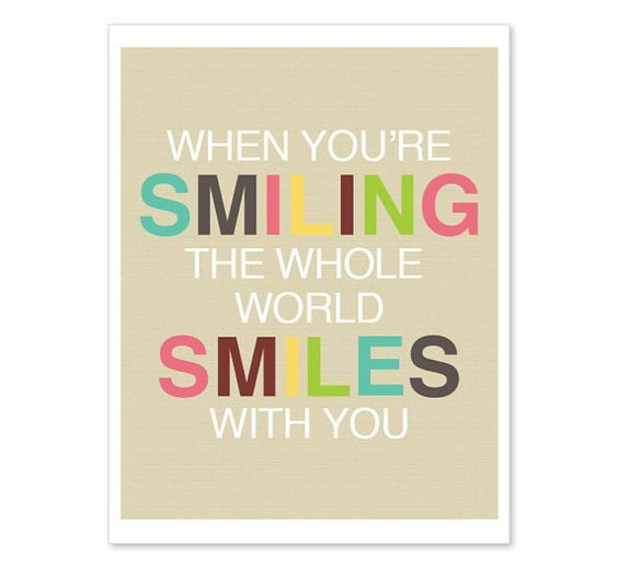 When You Re Smiling The Whole World Smiles With You Typographic Art Print Typographic Art Dental Quotes