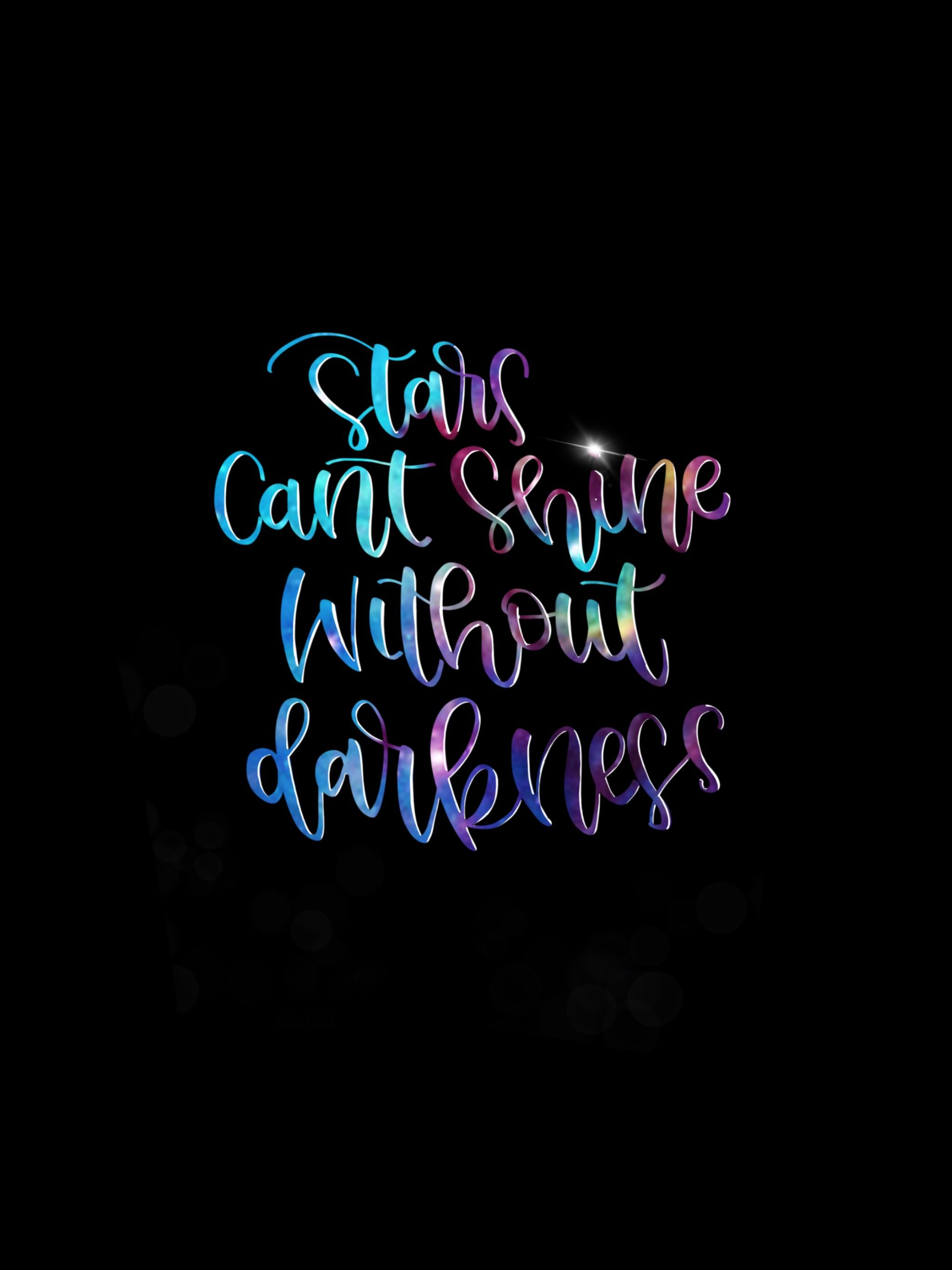 Stars Cant Shine Without Darkness Wallpaper Quotes