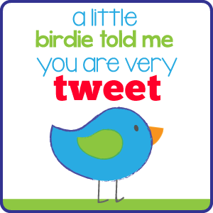 """""""you are tweet"""" for boys printable from Lauren McKinsey!"""