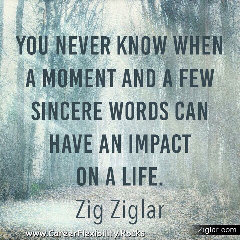 Quotes Zig Ziglar You Never Know When.thekindnessripple  Zig Ziglar Quotes