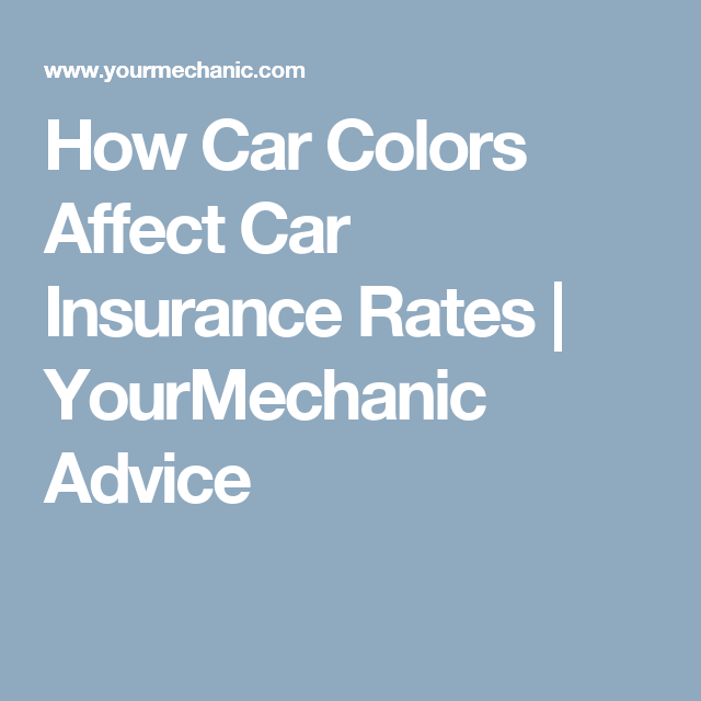 How Car Colors Affect Car Insurance Rates Car Insurance Car