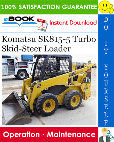 Komatsu Sk815 5 Turbo Skid Steer Loader Operation Maintenance Manual S N 37btf00003 And Up Operation And Maintenance Skid Steer Loader Komatsu