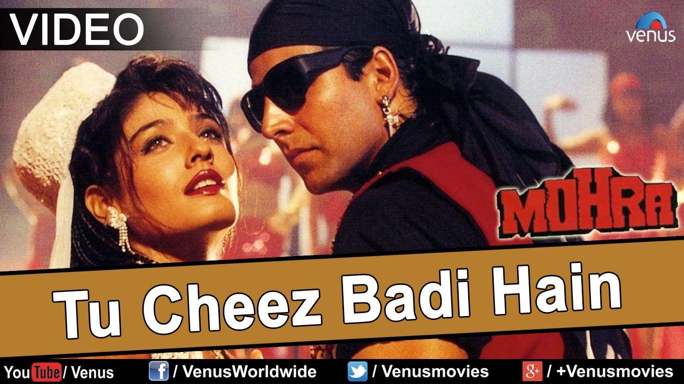 Tu Cheez Badi Hain Mast Mast Mohra Latest Bollywood Songs Hindi Movie Song Disco Songs