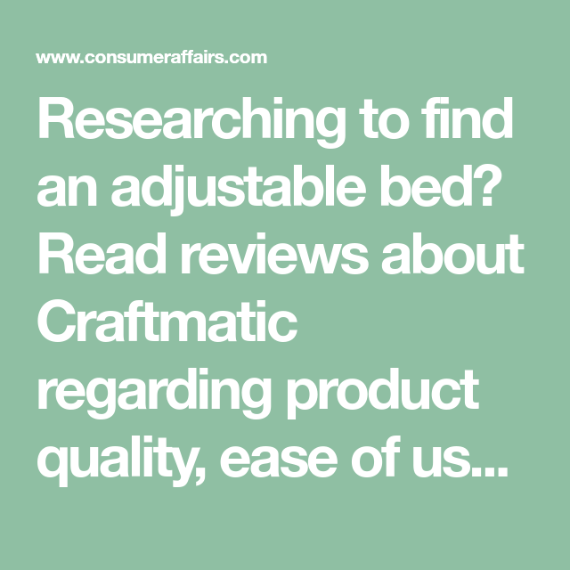 Researching To Find An Adjustable Bed Read Reviews About Craftmatic Regarding Product Quality Ease Of Use The Purchasing Proc Adjustable Beds Adjustable Bed