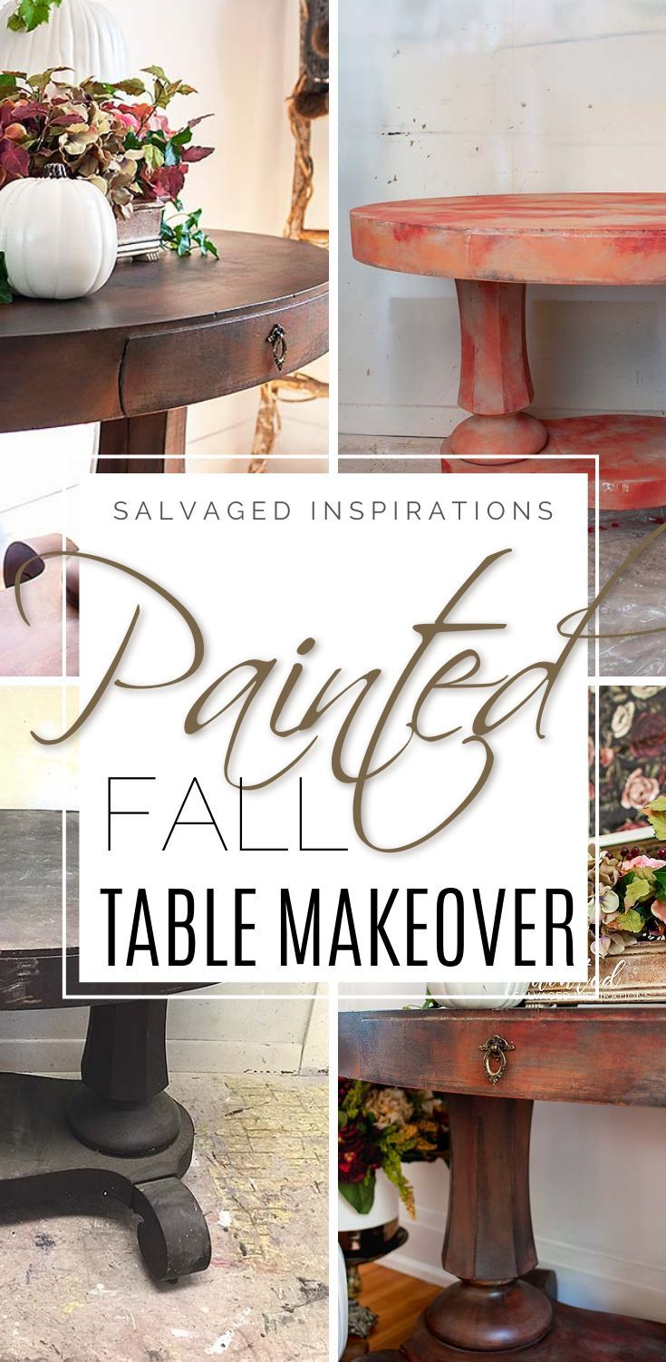 Painted FALL Table Makeover | Table Makeover - Fall Inspired | Salvaged Inspirations #siblog #salvagedinspirations #paintedfurniture #furniturepainting #DIYfurniture #furniturepaintingtutorials #howto #furnitureartist #furnitureflip #salvagedfurniture #furnituremakeover #beforeandafterfurnuture #paintedvintagefurniture #roadsiderescues