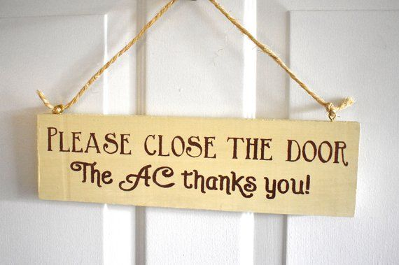 Close The Door >> Keep Closed Sign Please Close The Door The Ac Thanks You