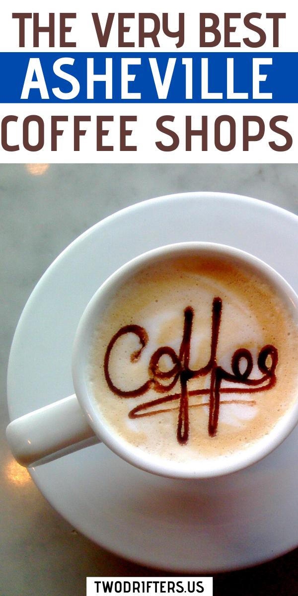 6 Best Coffee Shops In Asheville Nc Local Spots You Can T Miss In 2020 Best Coffee Shop Coffee Shop Asheville