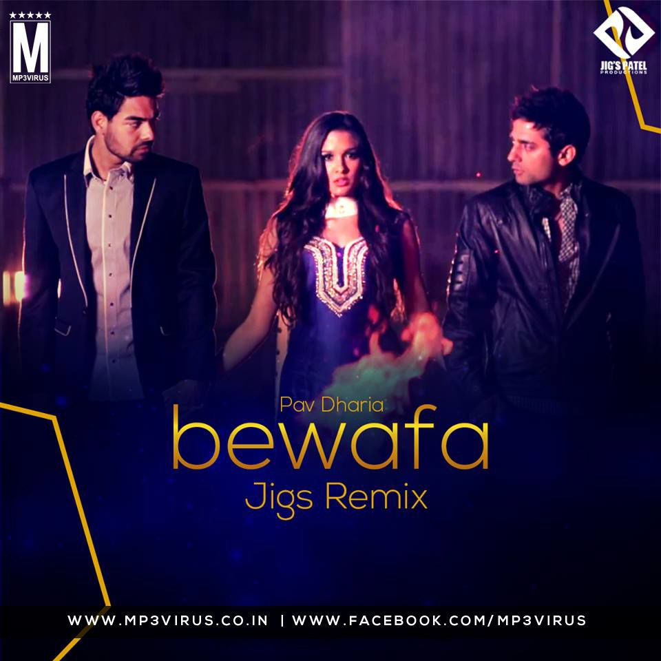 Bewafa Pav Dharia Jigs Remix Dj Songs Bollywood Movie