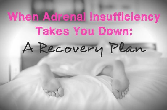 When Adrenal Insufficiency Takes You Down A Recovery Plan
