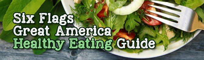 Six Flags Great America Healthy Eating Guide Food Scene Healthy