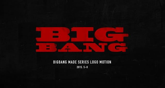2015 BIGBANG MADE Series Logomotion  - LOSER - BAEBAE - BANG BANG BANG - WE LIKE 2 PARTY - 맨정신 - 우리 사랑하지 말아요 - 쩔어(ZUTTER)
