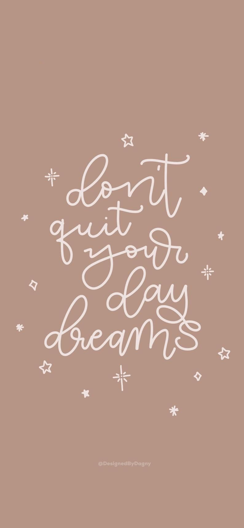 Don't Quit Your Daydreams iPhone Wallpaper, Cell Phone Wallpaper, phone background, Phone Wallpaper, iPhone background