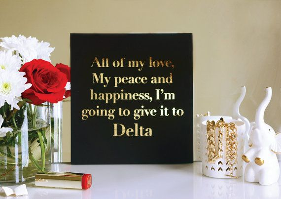 Delta Sigma Theta All Of My Love My Peace And Happiness Gold Foil