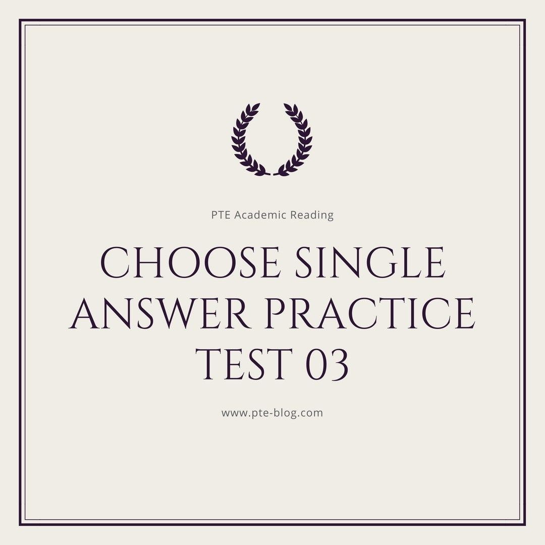 PTE Academic Reading: MCQ - Choose Single Answer Practice