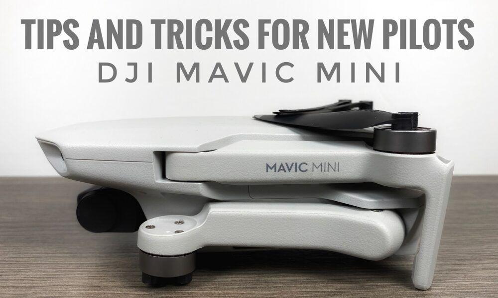 Dji mavic mini tips and tricks for new pilots in 2020