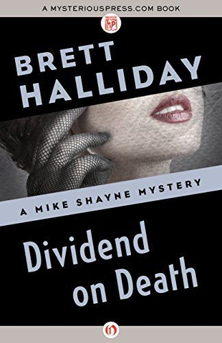 Dividend on Death (The Mike Shayne Mysteries Book 1)