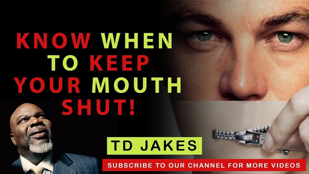 TD JAKES ▻ KNOW WHEN TO SHUT YOUR MOUTH UP! | kim clement